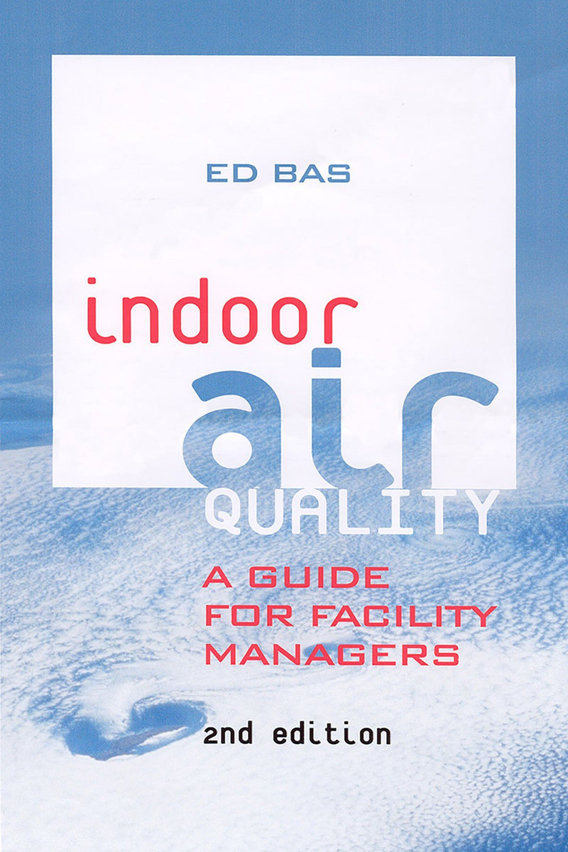 Indoor Air Quality: A Guide For Facility Managers, 2nd Edition - AEE Programs
