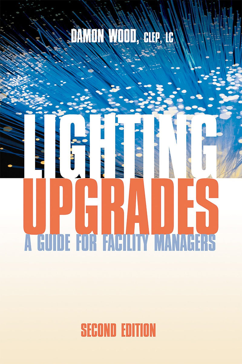 Lighting Upgrades: A Guide For Facility Managers, 2nd Edition - AEE Programs