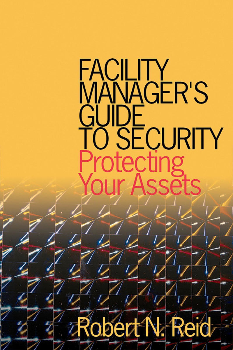Facility Manager's Guide To Security: Protecting Your Assets - AEE Programs
