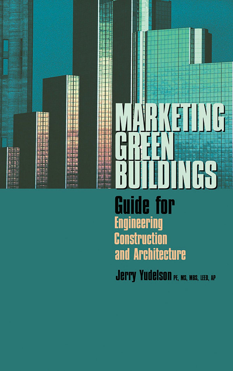Marketing Green Buildings: Guide For Engineering, Construction & Architecture - AEE Programs
