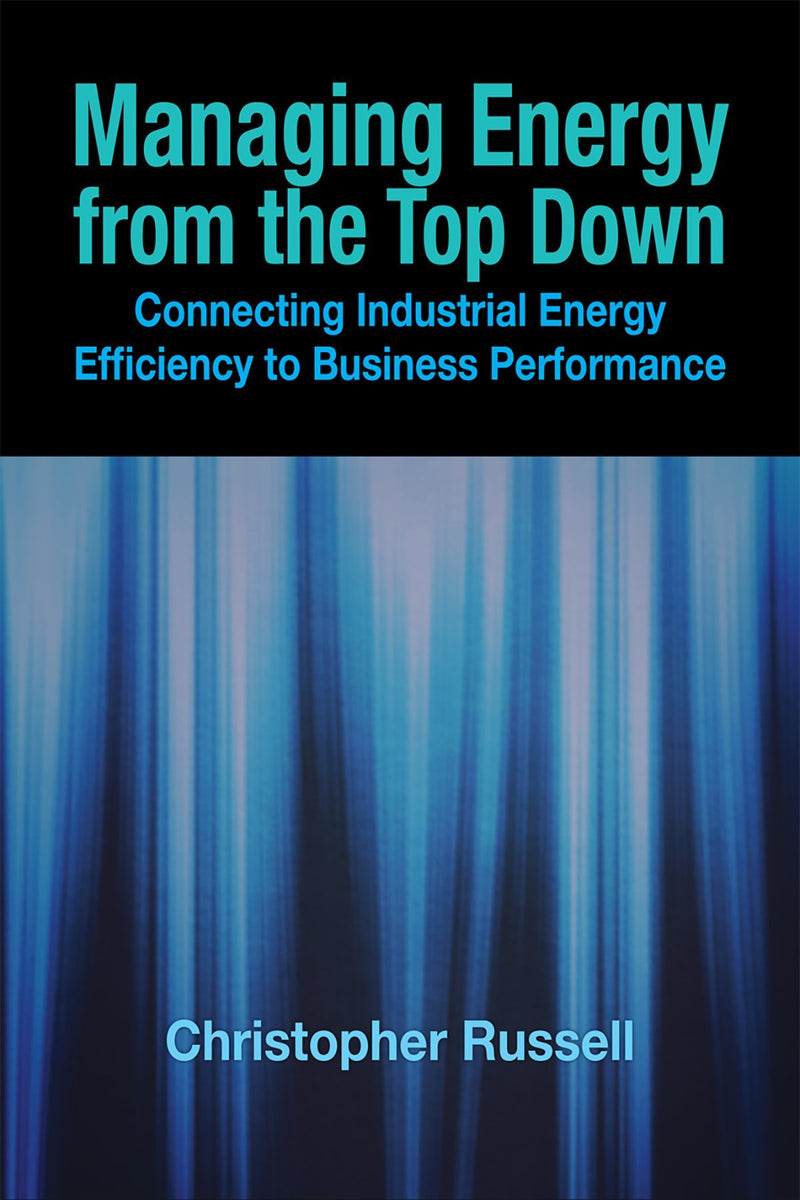 Managing Energy From The Top Down: Connecting Industrial Energy Efficiency To Business Performance - AEE Programs