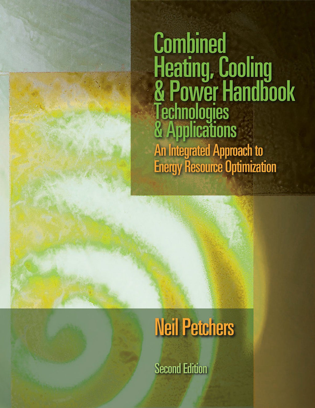 Combined Heating, Cooling & Power Handbook: Technologies & Applications, 2nd Edition - AEE Programs