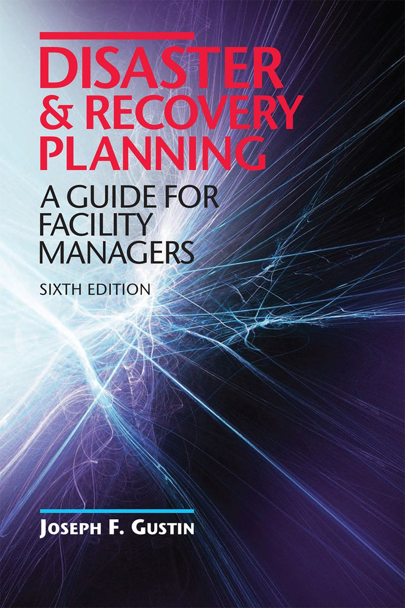 Disaster & Recovery Planning: A Guide For Facility Managers, 5th Edition - AEE Programs