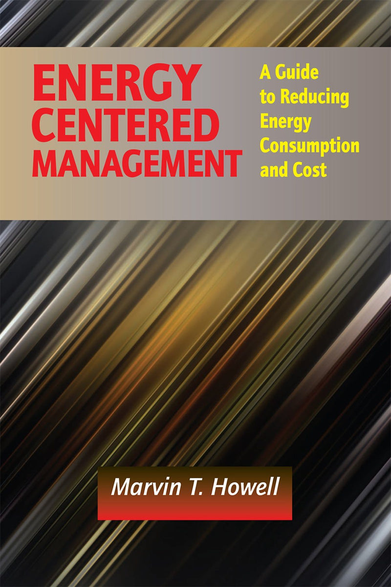 Energy Centered Management: A Guide To Reducing Energy Consumption And Cost - AEE Programs