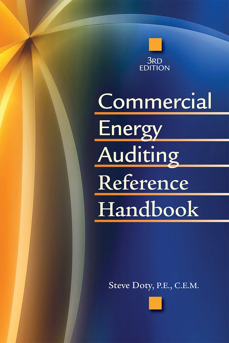 Commercial Energy Auditing Reference Handbook, 3rd Edition - AEE Programs