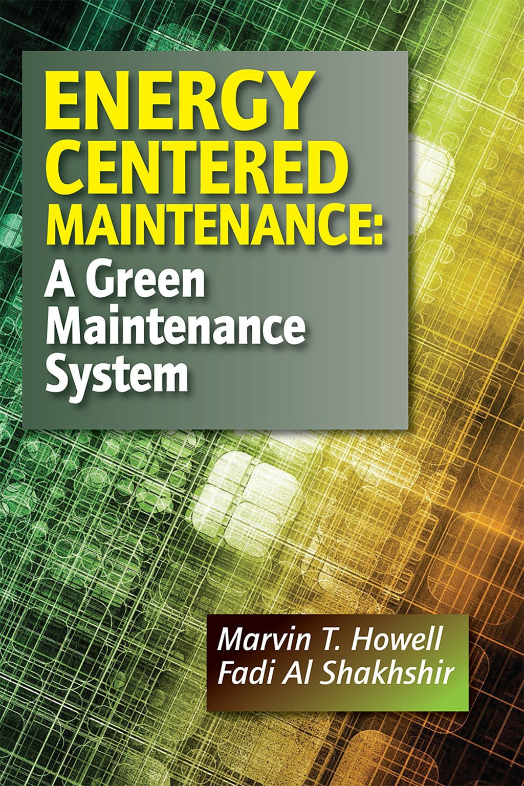 Energy Centered Maintenance: A Green Maintenance System - AEE Programs