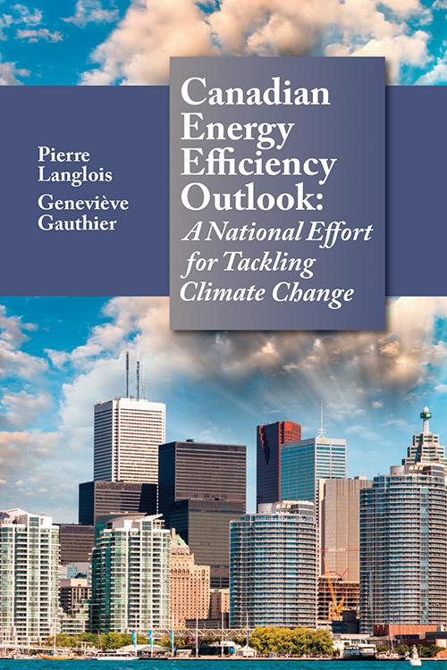 Canadian Energy Efficiency Outlook: A National Effort for Tackling Climate Change