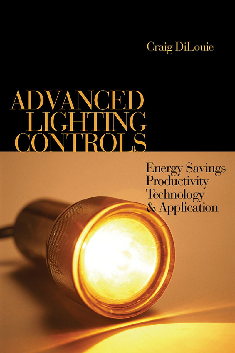 Advanced Lighting Controls: Energy Savings, Productivity, Technology & Applications - AEE Programs