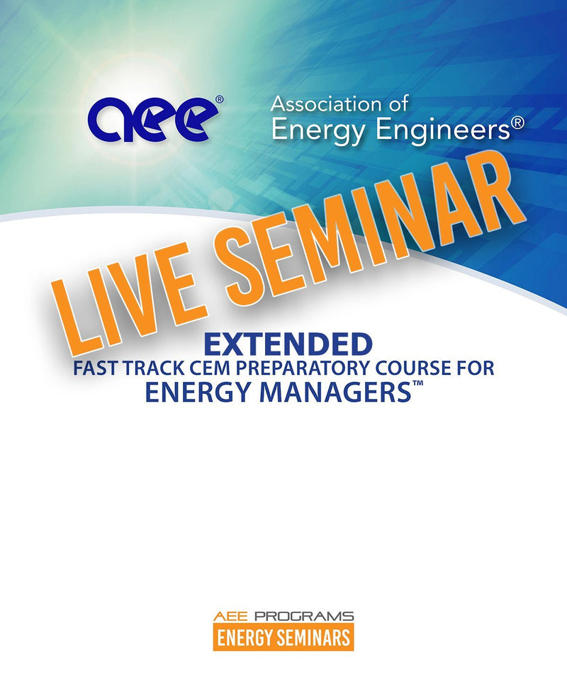Extended Fast Track CEM Preparatory Course For Energy Managers™