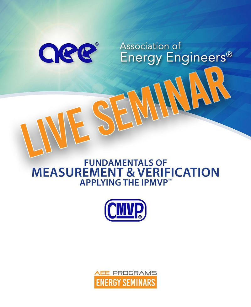 Fundamentals Of Measurement & Verification: Applying The IPMVP™ - AEE Programs