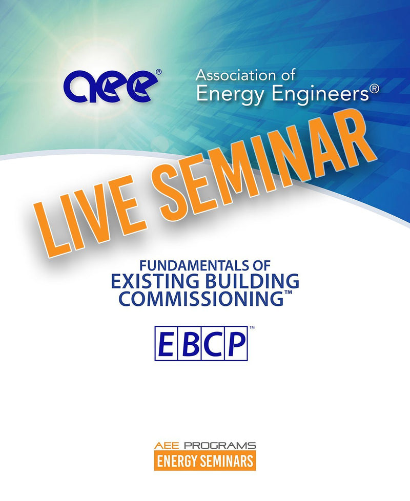 Fundamentals Of Existing Building Commissioning™ - AEE Programs