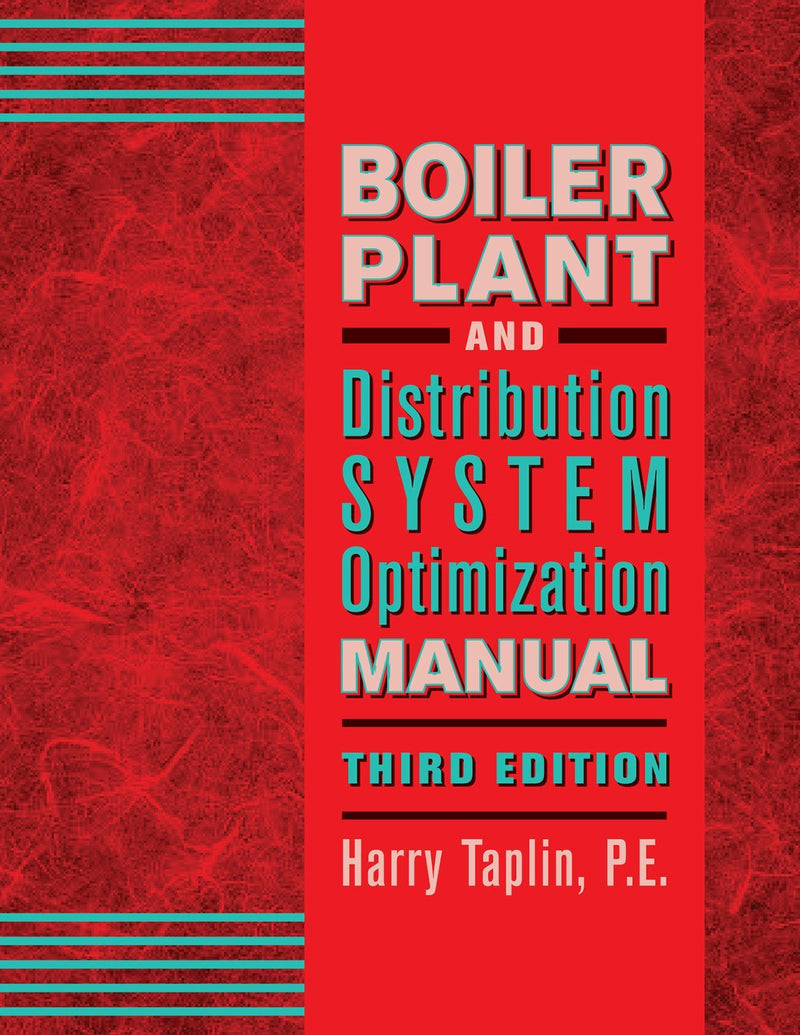 Boiler Plant And Distribution System Optimization Manual, 3rd Edition - AEE Programs