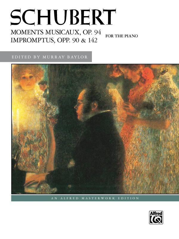 Moments Musicaux, Opus 94 and Impromptus, Opp. 90 & 142
