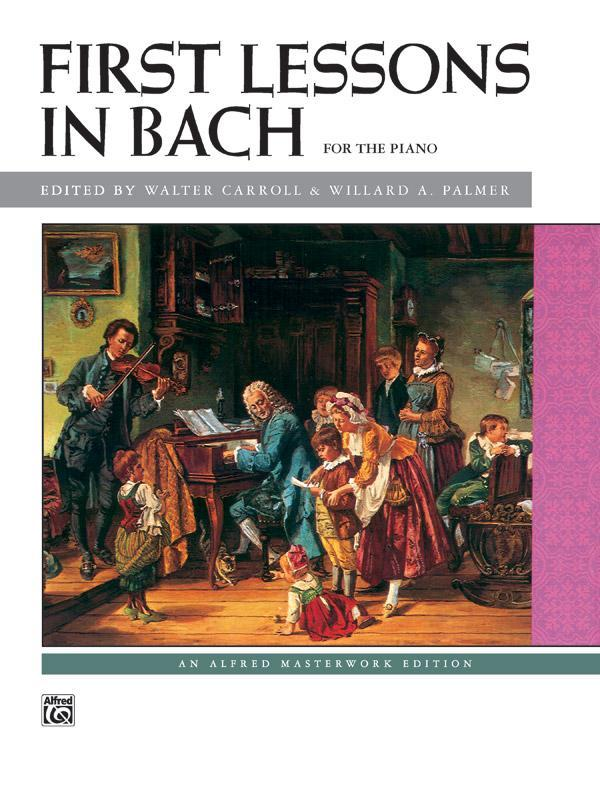 First Lessons in Bach (Piano Book)