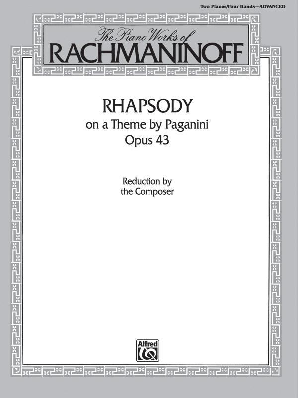 The Piano Works of Rachmaninoff: Rhapsody on a Theme by Paganini, Opus 43
