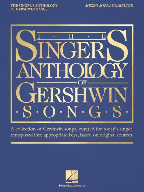 The Singer's Anthology of Gershwin Songs – Mezzo-Soprano/Belter