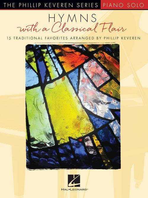 Hymns with a Classical Flair arranged by Phillip Keveren