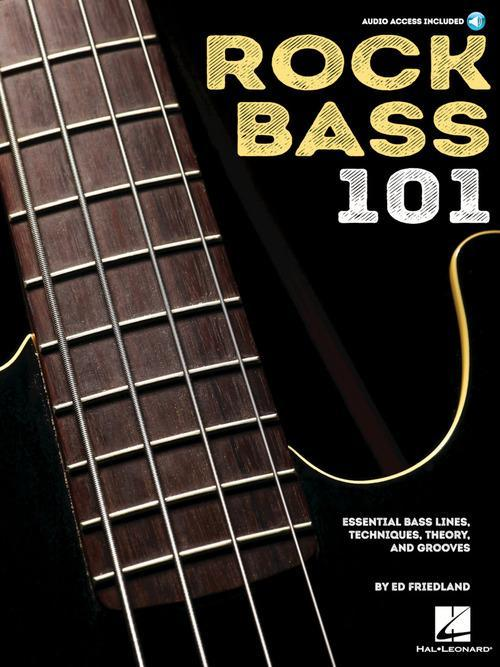Rock Bass 101: Essential Bass Lines, Techniques, Theory and Grooves