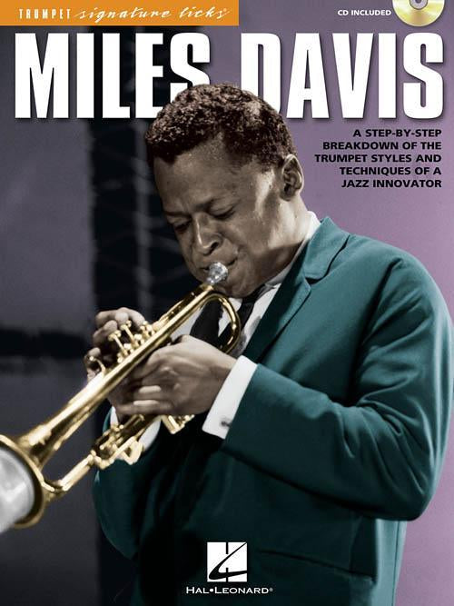 Miles Davis - A Step-by-Step Breakdown of the Trumpet Styles and Techniques of a Jazz Innovator