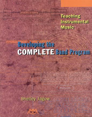 Developing the Complete Band Program, Shelly Jagow