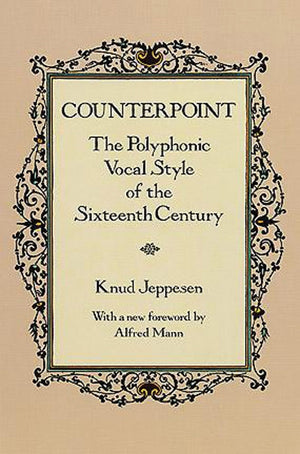 Counterpoint - The Polyphonic Vocal Style of the Sixteenth Century