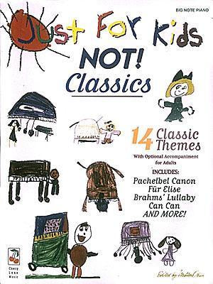 Just for Kids - NOT! Classics