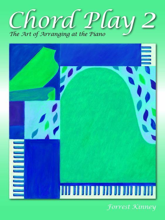 Chord Play 2: The Art of Arranging at the Piano