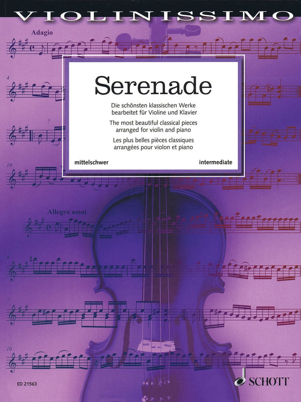 Serenade - The Most Beautiful Classical Works arranged for Violin and Piano
