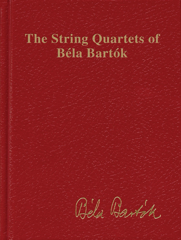 The String Quartets of Béla Bartók (Complete)