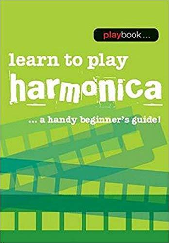 Playbook - Learn to Play Harmonica... A Handy Beginner's Guide!