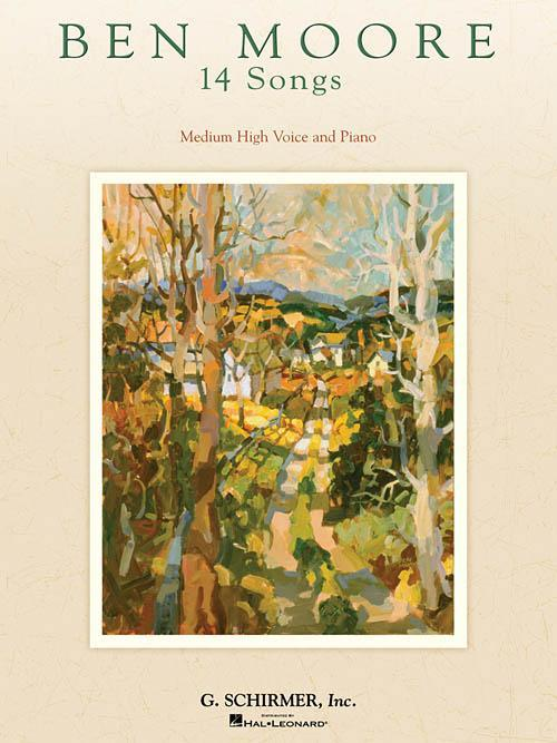Ben Moore - 14 Songs for Medium/High Voice and Piano