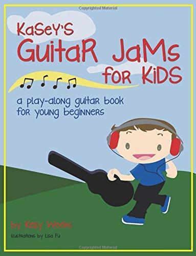 Kasey's Guitar Jams for Kids: A Play-Along Guitar Book for Young Beginners