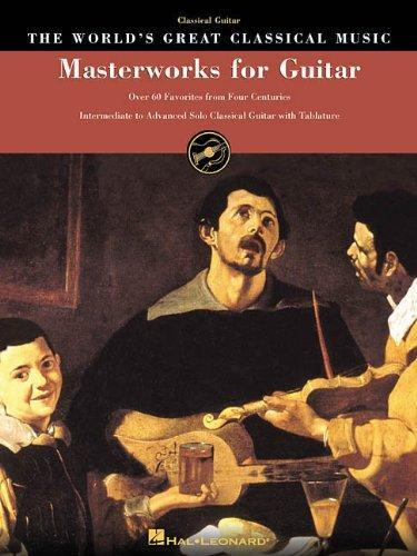 Masterworks for Guitar - Over 50 Favorites from Four Centuries