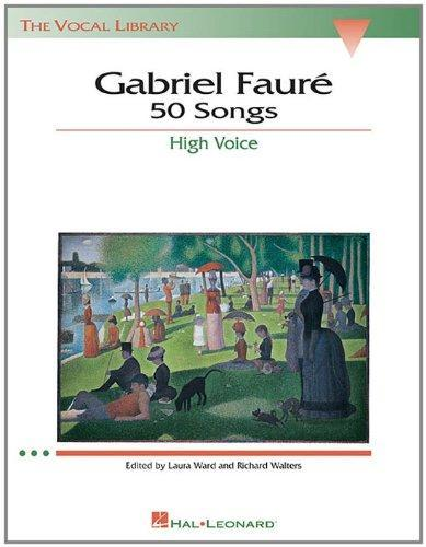 Gabriel Fauré: 50 Songs (High Voice)