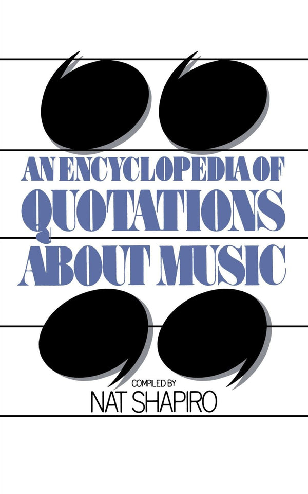 An Encyclopedia of Quotations about Music