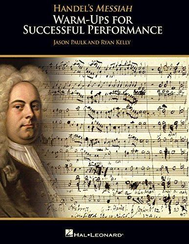 Handel's Messiah - Warm-ups for Successful Performance