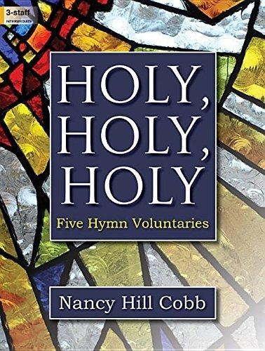 Holy, Holy, Holy: Five Hymn Voluntaries