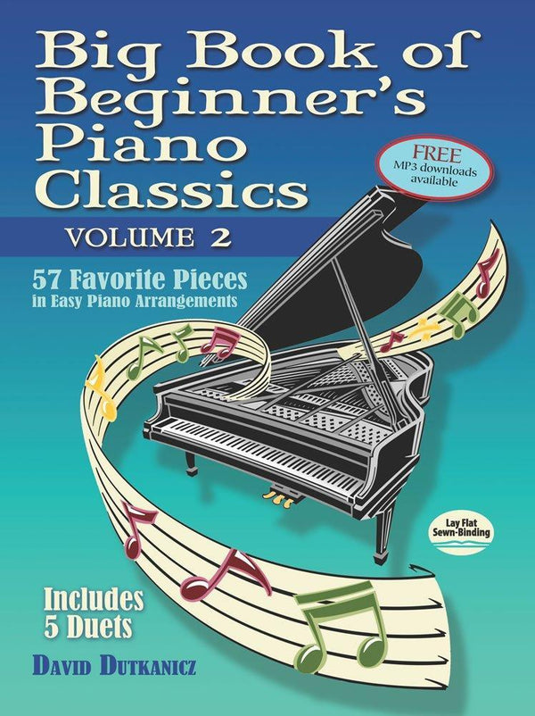 Big Book of Beginner's Piano Classics Volume Two: 57 Favorite Pieces in Easy Piano Arrangements