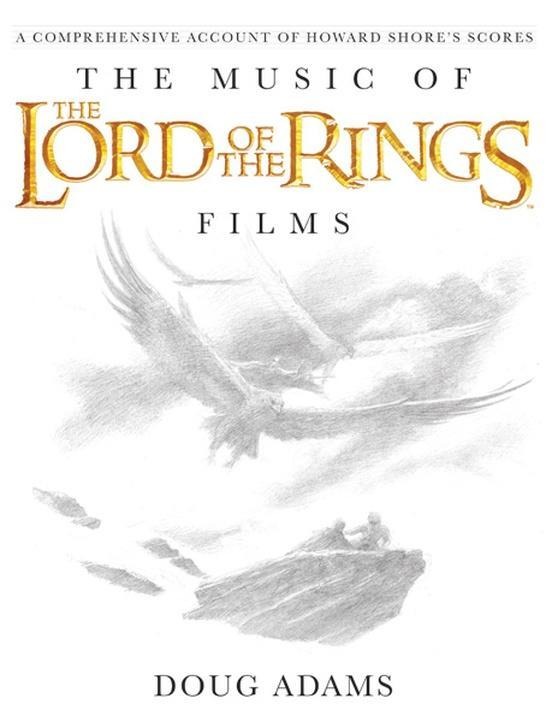 The Music of the Lord of the Rings Films (with CD)
