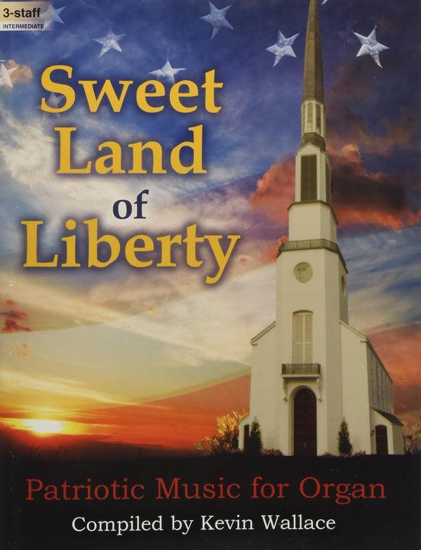 Sweet Land of Liberty: Patriotic Music for Organ