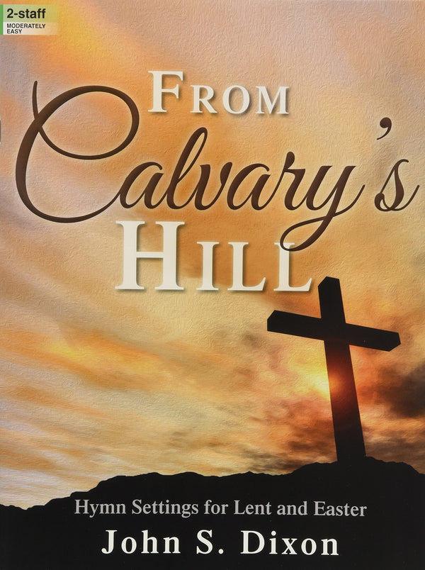 From Calvary's Hill: Hymn Settings for Lent and Easter