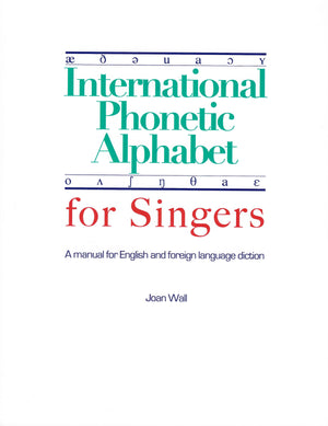 International Phonetic Alphabet for Singers: A Manual for English and Foreign Language Diction
