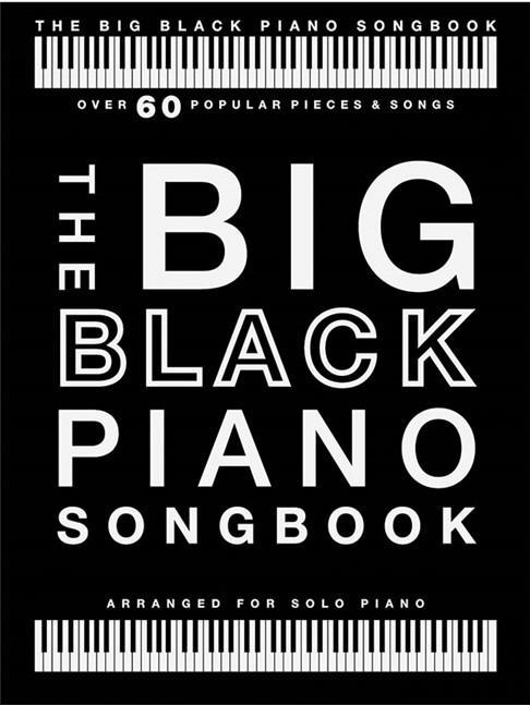 The Big Black Piano Songbook - Over 60 Popular Pieces & Songs