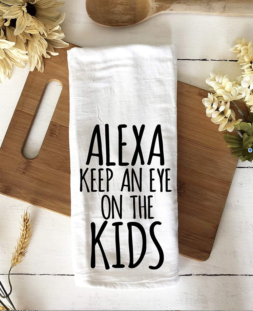 "Funny kitchen towel ""Alexa keep an eye on the kids"""