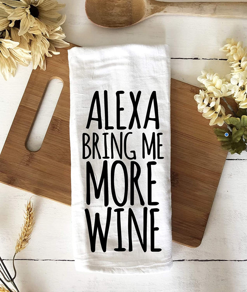 Alexa bring me more wine funny tea towel