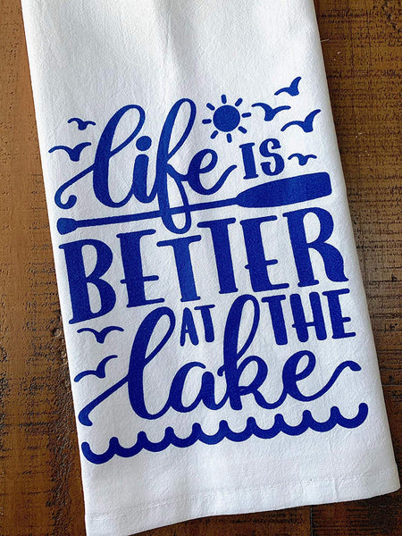 Life is Better at the Lake Tea Towel