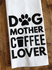 Dog Mother Coffee Lover Tea Towel