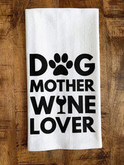 Dog Mother Wine Lover Tea Towel
