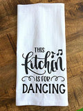 This Kitchen is for Dancing Tea Towel