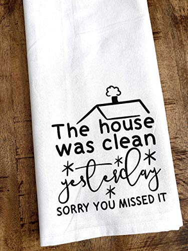 Funny Kitchen Towel The House Was Clean Yesterday Sorry You Missed It